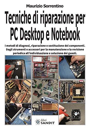 Tecniche di Riparazione per Pc Desktop e Notebook