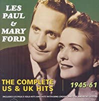 The Complete US & UK Hits 1945-61 by Les Paul & Mary Ford