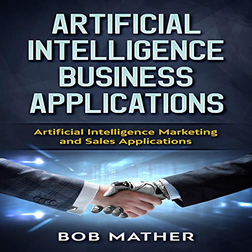 Artificial Intelligence Business Applications audiobook cover art