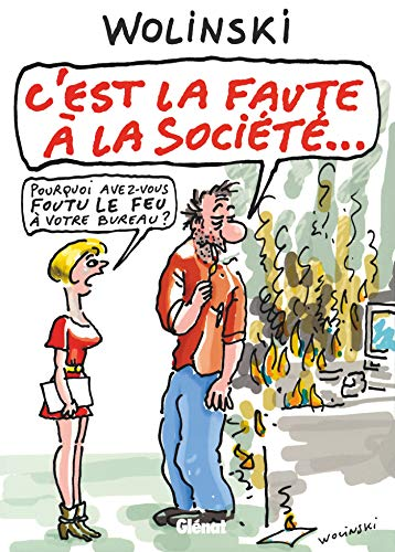 C'est la faute à la société.