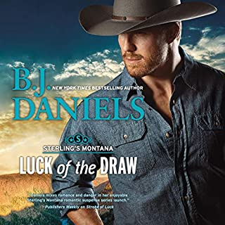 Luck of the Draw     Sterling's Montana              Written by:                                                                                                                                 B.J. Daniels                               Narrated by:                                                                                                                                 Todd McLaren                      Length: 11 hrs and 12 mins     Not rated yet     Overall 0.0