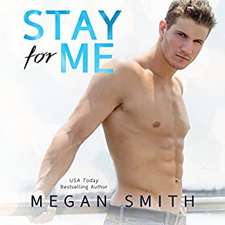 Stay for Me                   By:                                                                                                                                 Megan Smith                               Narrated by:                                                                                                                                 Chris Ruen,                                                                                        Savannah Peachwood                      Length: 6 hrs and 28 mins     53 ratings     Overall 4.0
