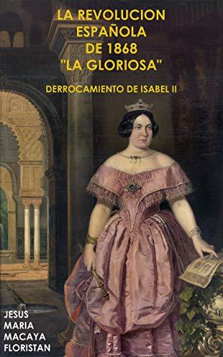 LA REVOLUCIÓN ESPAÑOLA DE 1868. LA