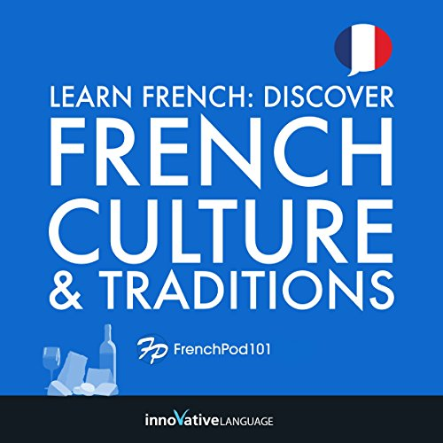 Learn French: Discover French Culture & Traditions audiobook cover art