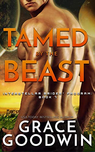 Tamed By The Beast (Interstellar Brides® Program Book 7) by [Grace Goodwin]