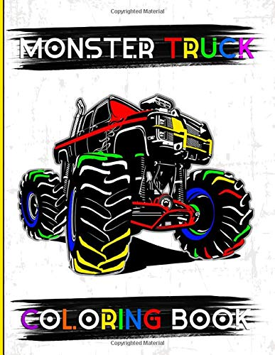 Monster Truck Coloring Book: A Fun Colouring Book for Boys Ages 4-8 Filled With Over 30 Unique Drawing Pages of Monster Trucks, SUVs, and Supercars | With Bonus  Dot to Dot, Mazes Puzzles