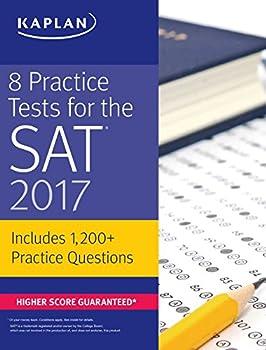 8 Practice Tests for the SAT 2017  1,200+ SAT Practice Questions  Kaplan Test Prep