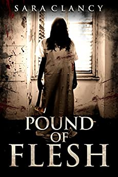 Pound of Flesh: Scary Supernatural Horror with Monsters (Wrath & Vengeance Book 1) by [Sara Clancy, Scare Street, Emma Salam]