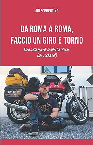 Da Roma a Roma, faccio un giro e torno.: Esco dalla zona di comfort e ritorno. ( ma anche no!)