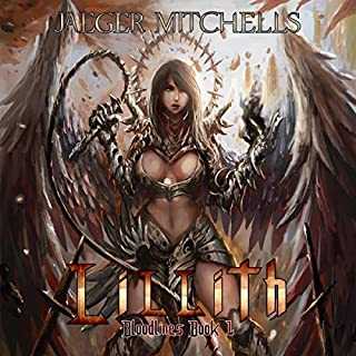 Bloodlines: Lillith                   By:                                                                                                                                 Jaeger Mitchells                               Narrated by:                                                                                                                                 Carver Claeys                      Length: 6 hrs and 40 mins     54 ratings     Overall 4.3