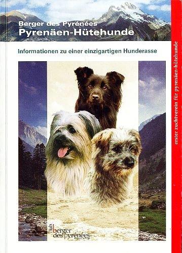 Pyrenäen-Hütehunde / Berger des Pyrénées - Informationen zu einer einzigartigen Hunderasse [Illustrierte Ausgabe]