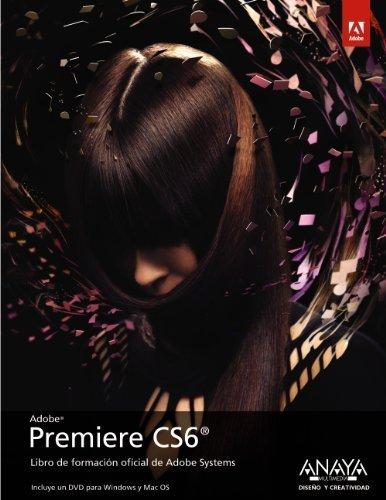 Adobe Premiere Pro CS6: Libro de formaci?n oficial de Adobe Systems / Classroom in a Book (Spanish Edition) (2012-11-04)