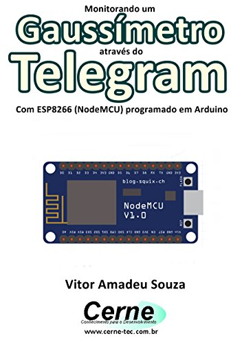 Monitorando um Gaussímetro através do Telegram Com ESP8266 (NodeMCU) programado em Arduino