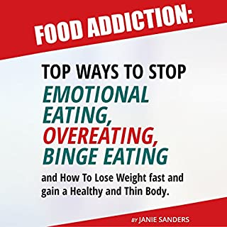 Food Addiction: Top Ways to Stop Emotional Eating, Overeating, Binge Eating cover art