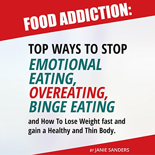 Food Addiction: Top Ways to Stop Emotional Eating, Overeating, Binge Eating audiobook cover art