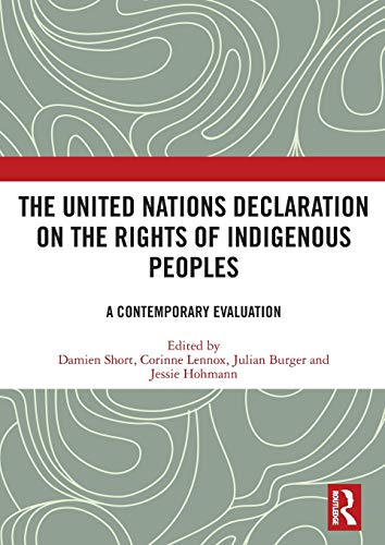 Compare Textbook Prices for The United Nations Declaration on the Rights of Indigenous Peoples: A Contemporary Evaluation 1 Edition ISBN 9780367476700 by Short, Damien,Lennox, Corinne,Burger, Julian,Hohmann, Jessie