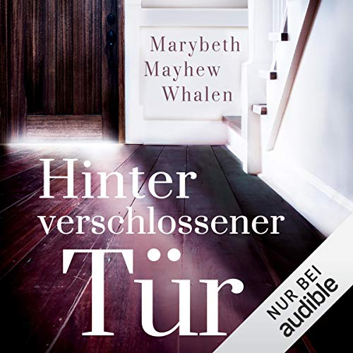 Hinter verschlossener Tür                   By:                                                                                                                                 Marybeth Mayhew Whalen                               Narrated by:                                                                                                                                 Vanida Karun                      Length: 9 hrs and 26 mins     Not rated yet     Overall 0.0