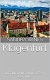 Klagenfurt: 10 Tourist Attractions & Easy Day Trips (English Edition)