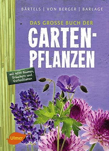 Das große Buch der Gartenpflanzen: Über 4500 Bäume, Sträucher und Gartenblumen von AZ
