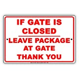 If Gate Is Closed Leave Package At Gate Thank You Courtesy Alert Attention Caution Warning Notice Aluminum Metal Tin 8'x12' Sign Plate