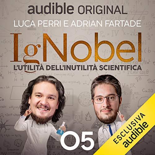 La scienza è luce: IgNobel - L'utilità dell'inutilità scientifica 5
