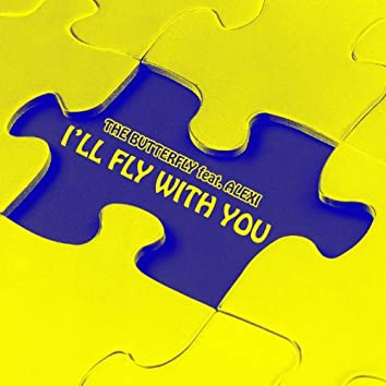 I'll Fly With You (feat. Alexi) [L'amour Toujours]