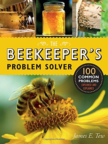 The Beekeeper's Problem Solver: 100 Common Problems Explored and...