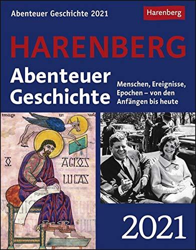Abenteuer Geschichte Kalender 2021: Menschen, Ereignisse, Epochen - von den Anfängen bis heute