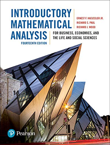 Compare Textbook Prices for Introductory Mathematical Analysis for Business, Economics, and the Life and Social Sciences, Fourteenth Edition, 14/e 14th edition Edition ISBN 9780134141107 by Ernest Haeussler