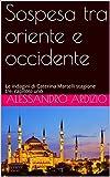 Sospesa tra Oriente e Occidente: Le indagini di Caterina Martelli stagione tre, capitolo u...