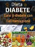 Dieta diabete : Cura il diabete con l'alimentazione