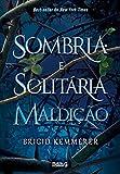 Sombria e Solitária Maldição: 1