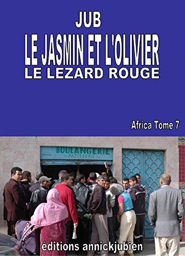 LE JASMIN ET L'OLIVIER: LE LEZARD ROUGE (Africa t. 7) (French Edition)