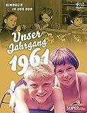 Unser Jahrgang 1961: Kindheit in der DDR