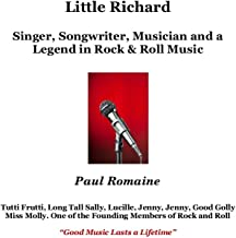 Little Richard: Singer, Songwriter, Musician and a Legend in Rock & Roll Music (English Edition)
