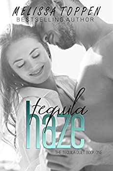 Tequila Haze (The Tequila Duet Book 1) by [Melissa Toppen, Rose David]