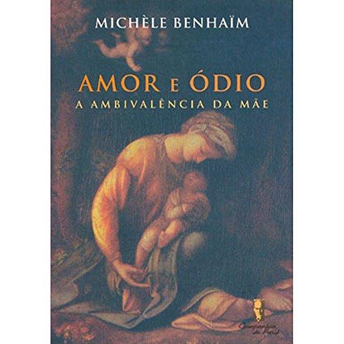 Amor E Odio - A Ambivalencia Da Mae