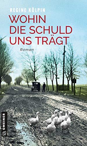 Buchseite und Rezensionen zu 'Wohin die Schuld uns trägt' von Regine Kölpin