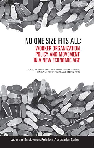 No One Size Fits All: Worker Organization, Policy, and Movement in a New Economic Age