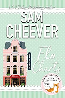 Flo Charts (Silver Hills Cozy Mysteries Book 1) by [Sam Cheever]