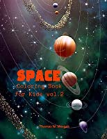 Space Coloring Book for Kids vol.2: Coloring and Activity Book for Kids Ages 4-12 with Planets, Astronauts, Space Ships, Rockets