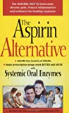 The Aspirin Alternative:  The Natural Way to Overcome Chronic Pain