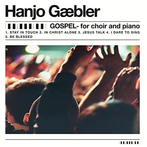 Gospel for choir and piano: by Hanjo Gäbler: Audio CD (Songs for Gospel / Neue Gospelsongs)