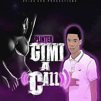Gimi A Call