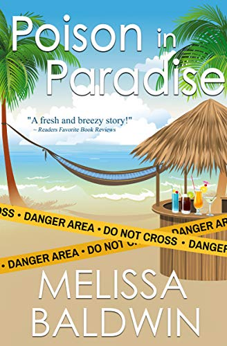 Poison in Paradise : a tropical romantic mystery by [Melissa Baldwin]