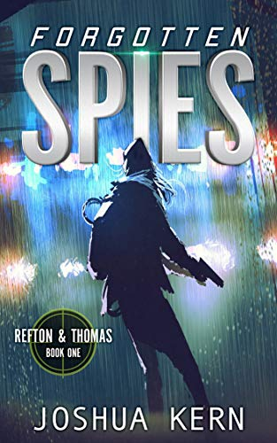 Forgotten Spies: A Coming of Age Young Adult Suspense Thriller (Refton & Thomas Book 1)