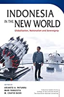 Indonesia in the New World: Globalisation, Nationalism and Sovereignty (Indonesia Update)