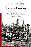 Kriegskinder: Das Schicksal einer Generation (0) - Hilke Lorenz