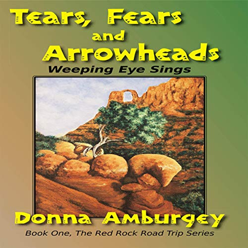 Tears, Fears, and Arrowheads: Weeping Eye Sings cover art