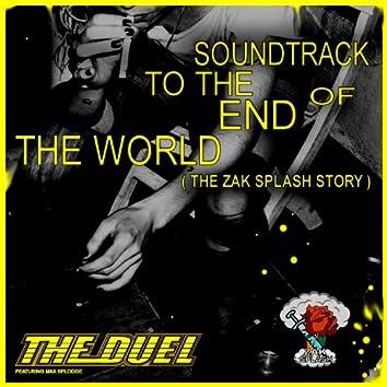 Soundtrack to the End of the World (The Zak Splash Story)